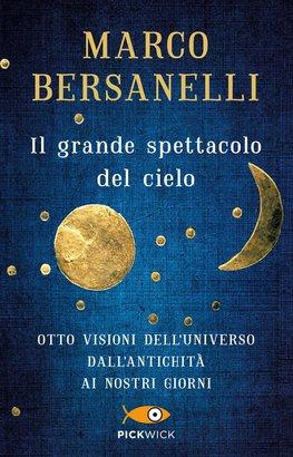Il grande spettacolo del cielo - Marco Bersanelli